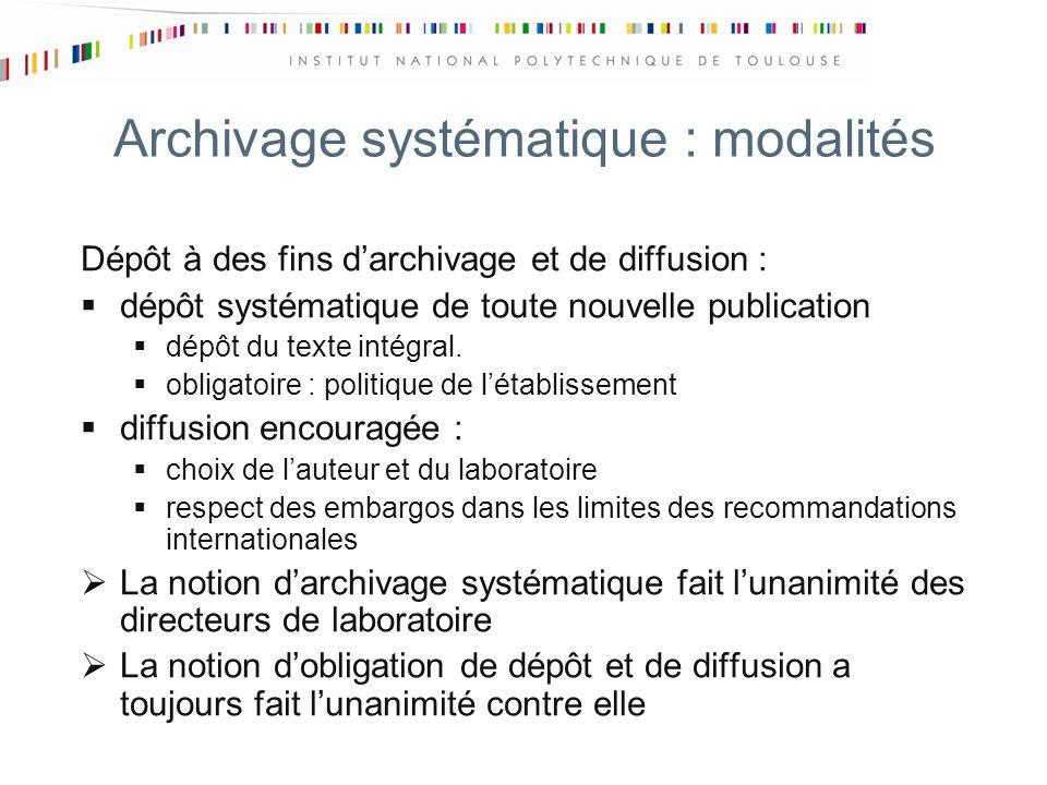 Archivage systématique : modalités Dépôt à des fins darchivage et de diffusion : dépôt systématique de toute nouvelle publication dépôt du texte intégral.