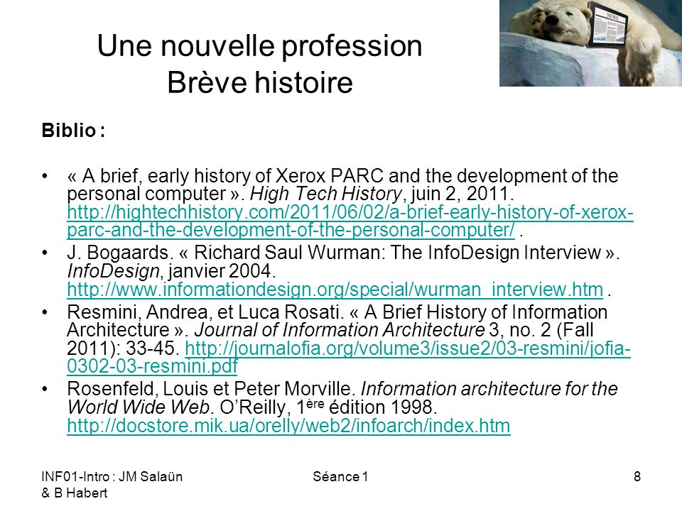 INF01-Intro : JM Salaün & B Habert Séance 18 Une nouvelle profession Brève histoire Biblio : « A brief, early history of Xerox PARC and the developmen