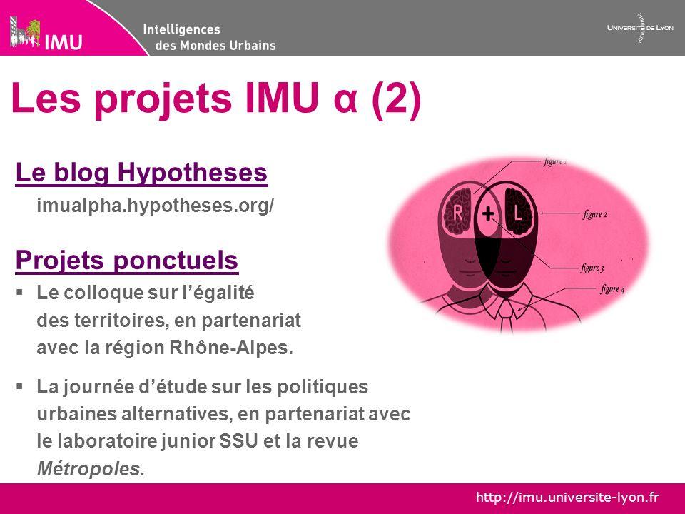 http://imu.universite-lyon.fr Les projets IMU α (3) Et…