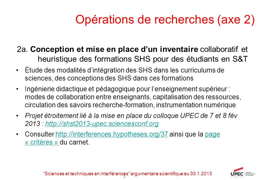 2 Opérations de recherches (axe 2) 2a. Conception et mise en place dun inventaire collaboratif et heuristique des formations SHS pour des étudiants en