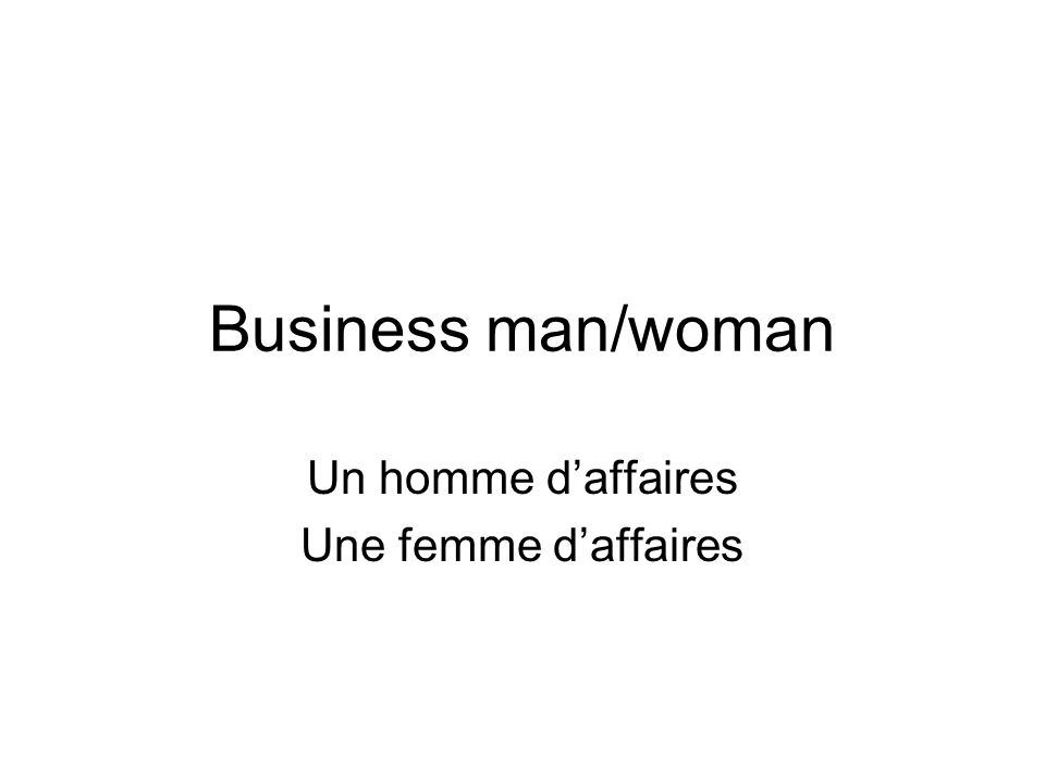 Business man/woman Un homme daffaires Une femme daffaires