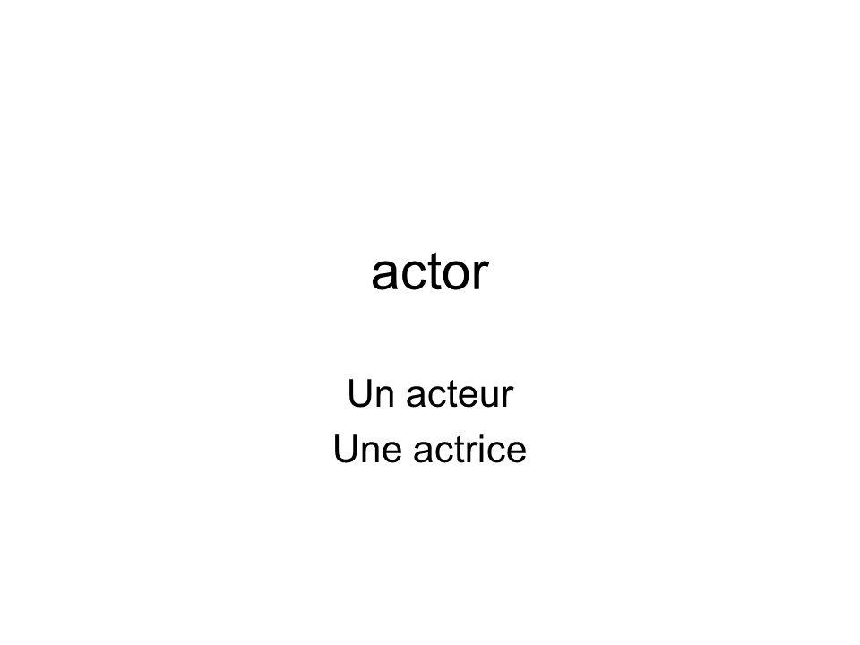 actor Un acteur Une actrice