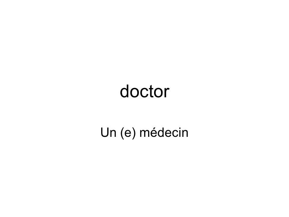doctor Un (e) médecin