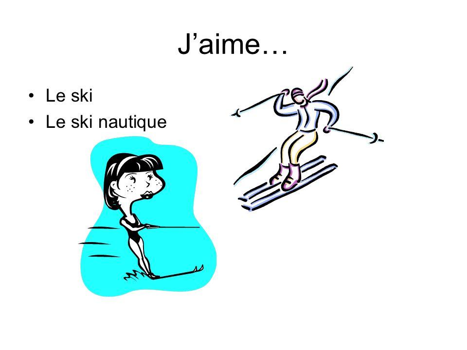 Jaime… Le ski Le ski nautique