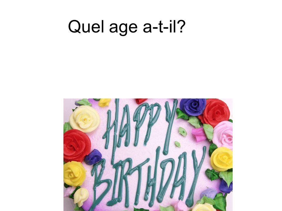 Quel age a-t-il?