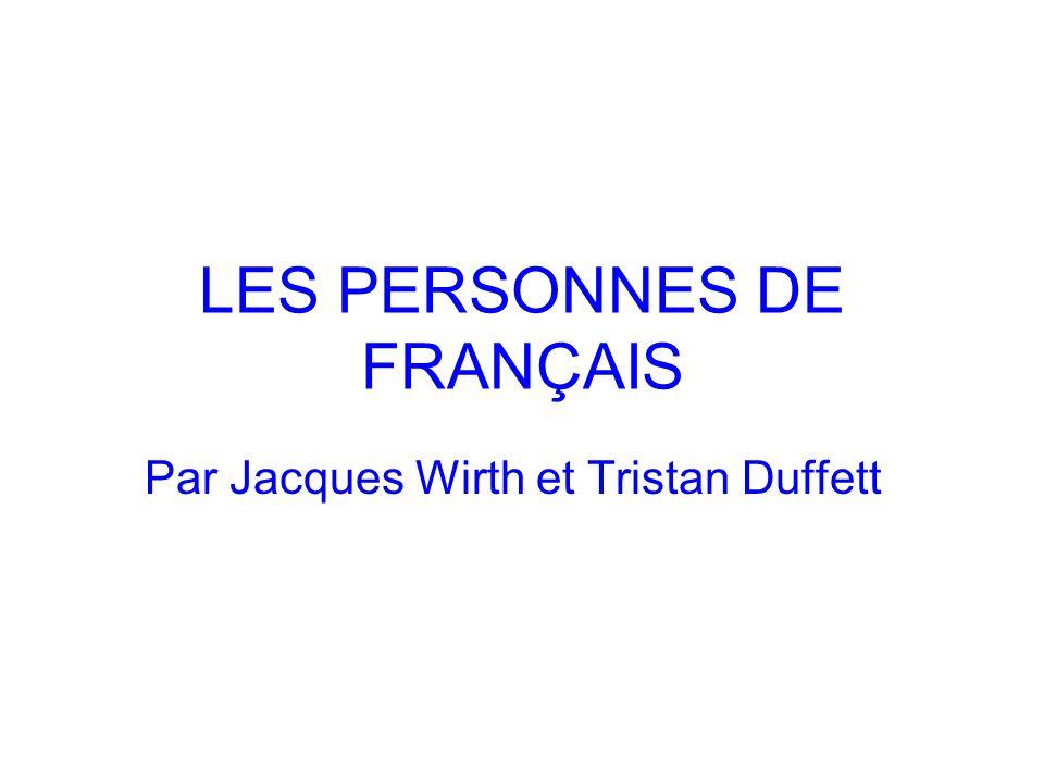 LES PERSONNES DE FRANÇAIS Par Jacques Wirth et Tristan Duffett