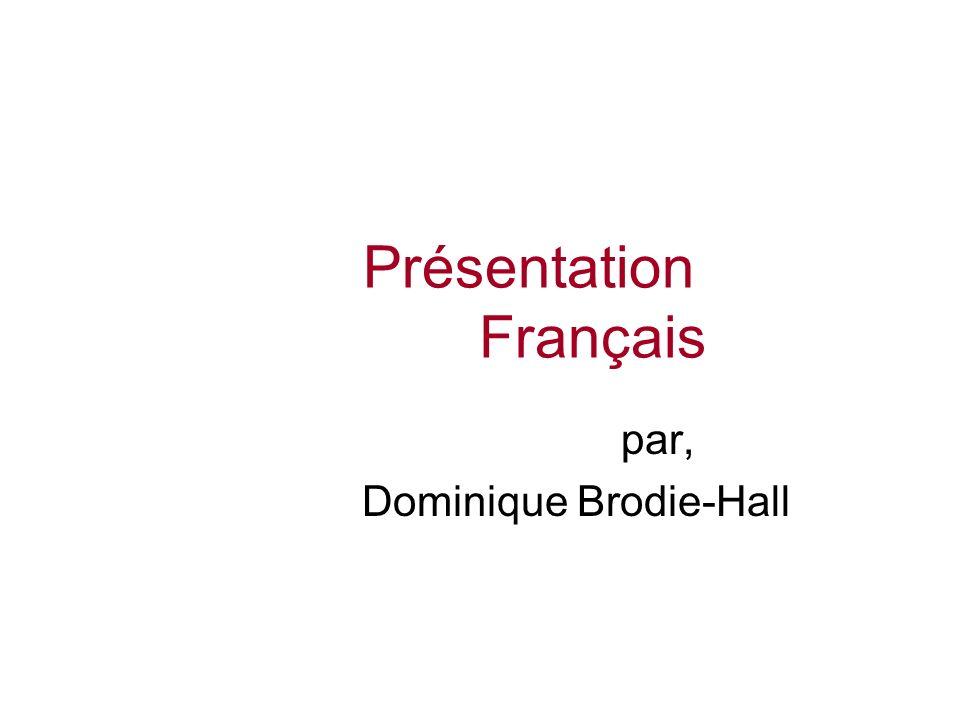 Présentation Français par, Dominique Brodie-Hall
