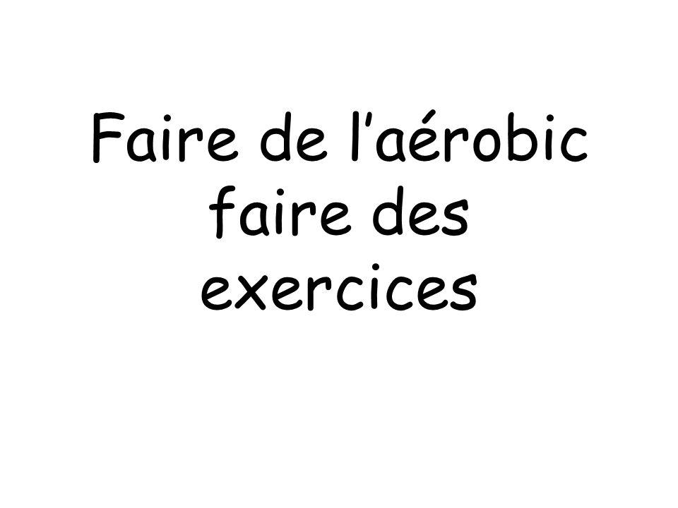 Faire de laérobic faire des exercices