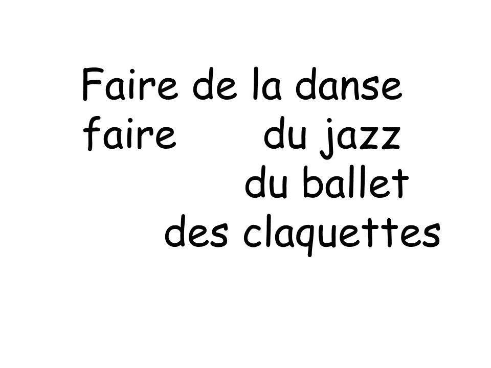 Faire de la danse faire du jazz du ballet des claquettes
