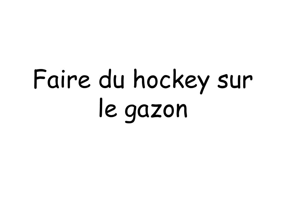 Faire du hockey sur le gazon