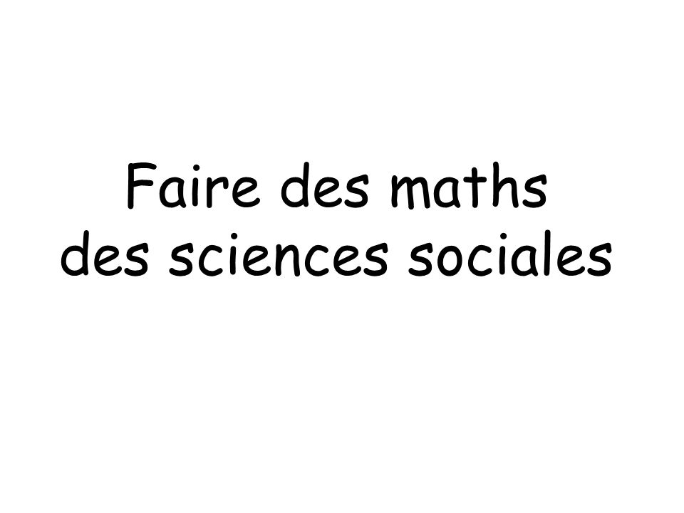 Faire des maths des sciences sociales