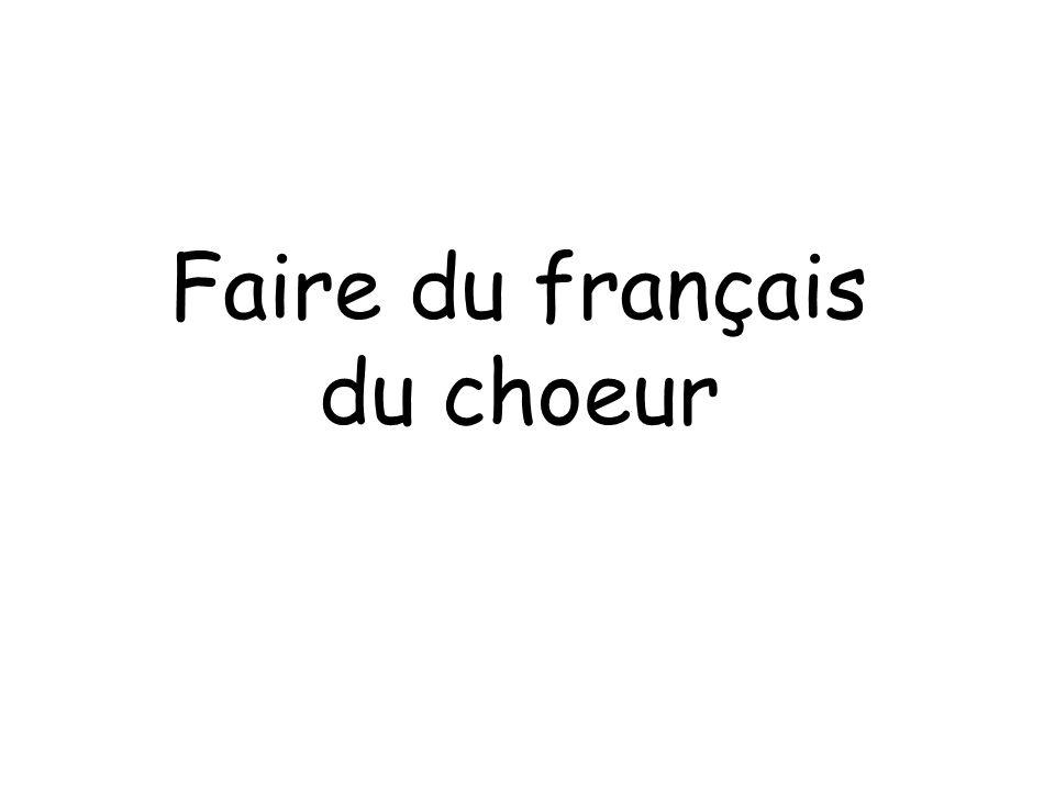 Faire du français du choeur