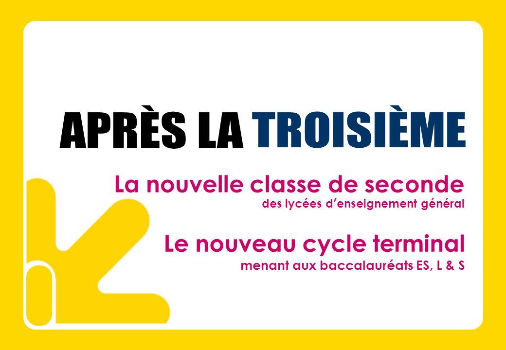 La nouvelle classe de seconde des lycées d enseignement général Le nouveau cycle terminal menant aux baccalauréats ES, L & S