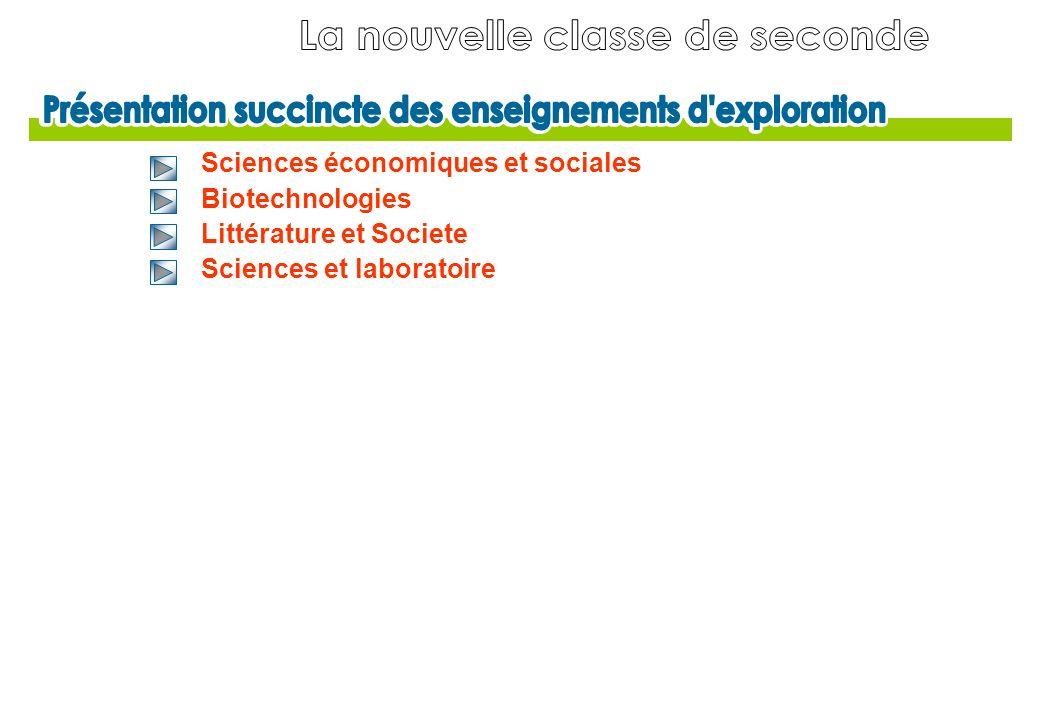 Sciences économiques et sociales Biotechnologies Littérature et Societe Sciences et laboratoire