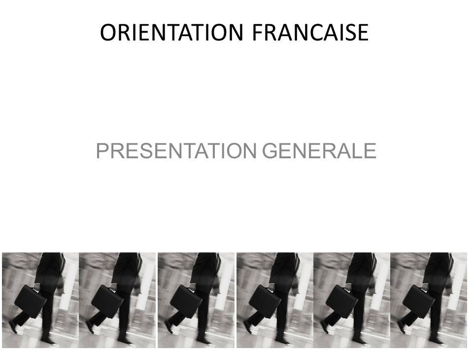 ORIENTATION FRANCAISE PRESENTATION GENERALE