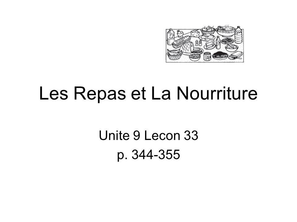 Les Repas et La Nourriture Unite 9 Lecon 33 p. 344-355