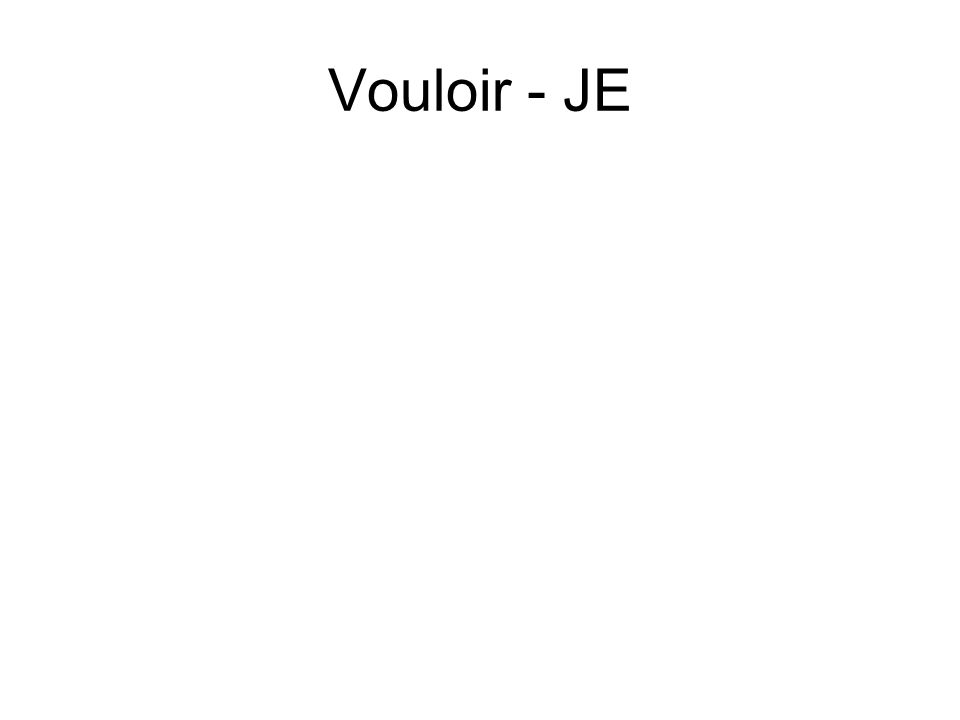 Vouloir - JE