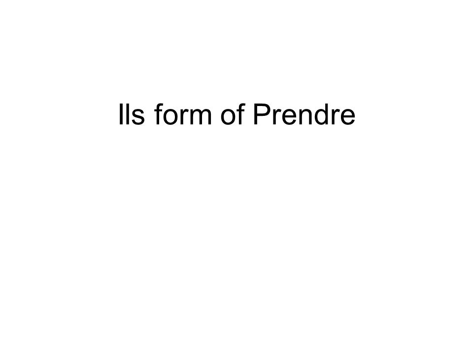 Ils form of Prendre