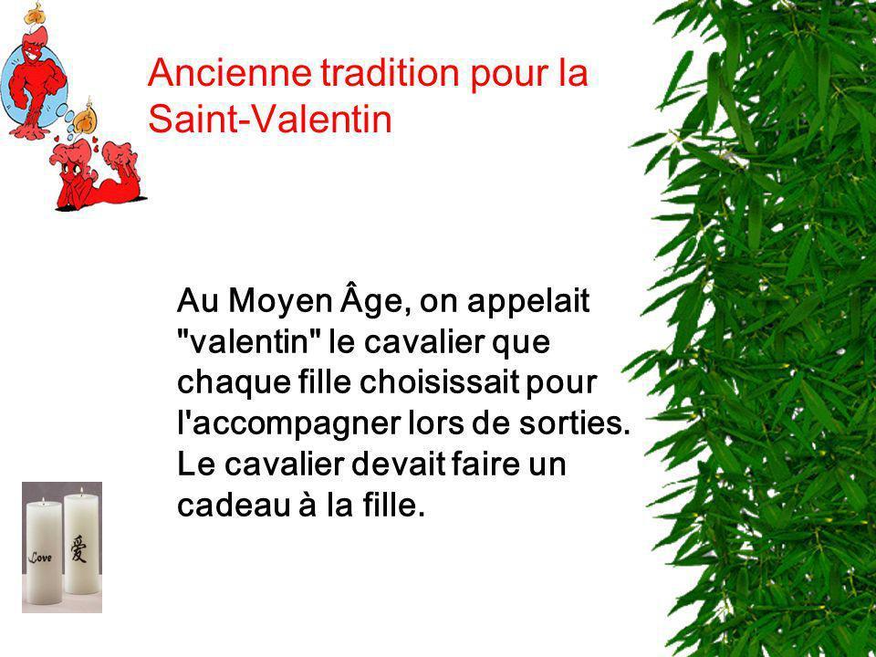 Ancienne tradition pour la Saint-Valentin Au Moyen Âge, on appelait