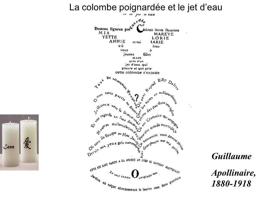Guillaume Apollinaire, 1880-1918 La colombe poignardée et le jet deau