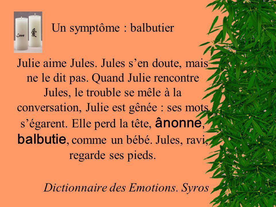 Un symptôme : balbutier Julie aime Jules. Jules sen doute, mais ne le dit pas. Quand Julie rencontre Jules, le trouble se mêle à la conversation, Juli