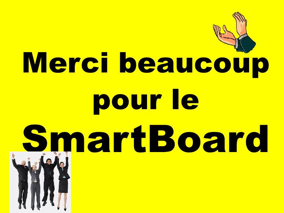 Merci beaucoup pour le SmartBoard