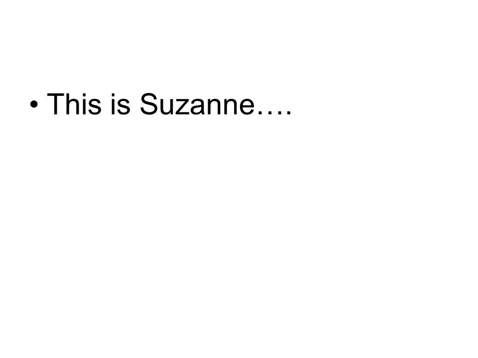 This is Suzanne….