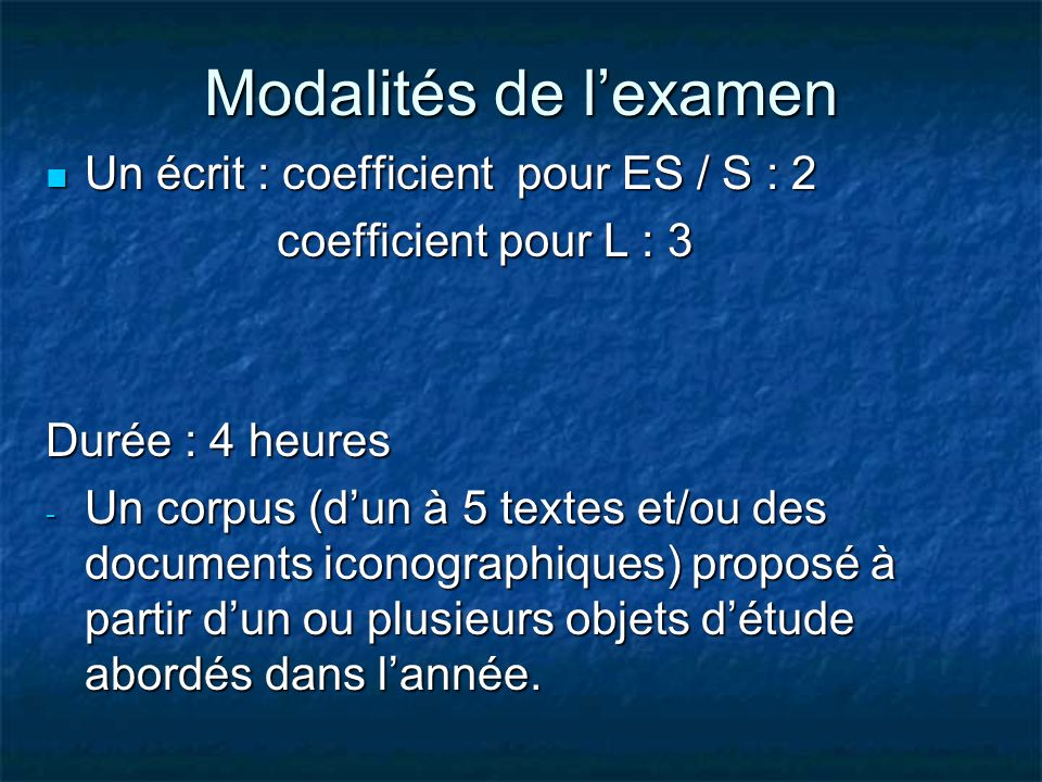 Modalités de lexamen Un écrit : coefficient pour ES / S : 2 Un écrit : coefficient pour ES / S : 2 coefficient pour L : 3 coefficient pour L : 3 Durée