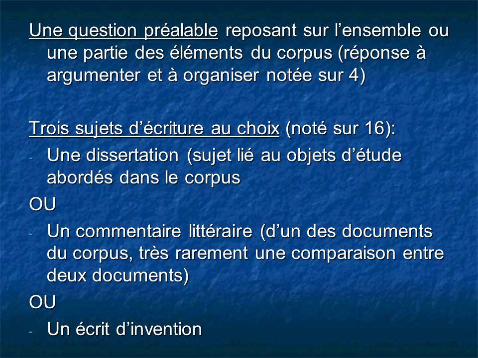 Une question préalable reposant sur lensemble ou une partie des éléments du corpus (réponse à argumenter et à organiser notée sur 4) Trois sujets décr