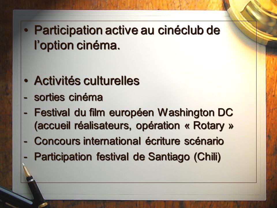 Participation active au cinéclub de loption cinéma.Participation active au cinéclub de loption cinéma. Activités culturellesActivités culturelles -sor