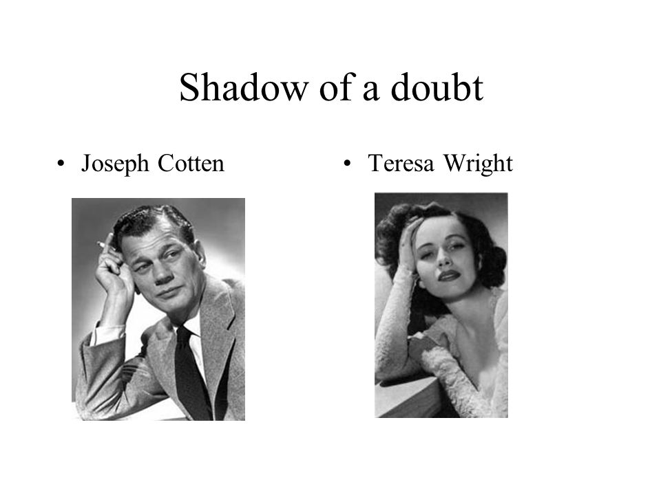 Shadow of a doubt Joseph CottenTeresa Wright