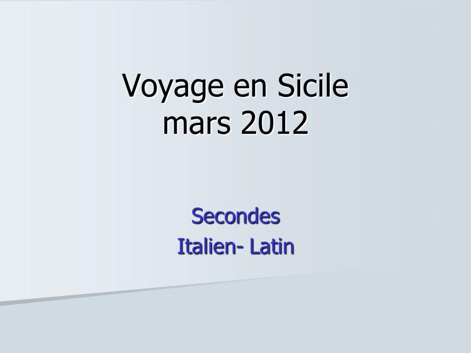 Voyage en Sicile mars 2012 Secondes Italien- Latin