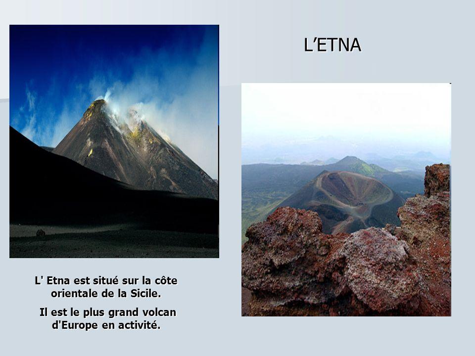 LETNA L Etna est situé sur la côte orientale de la Sicile.