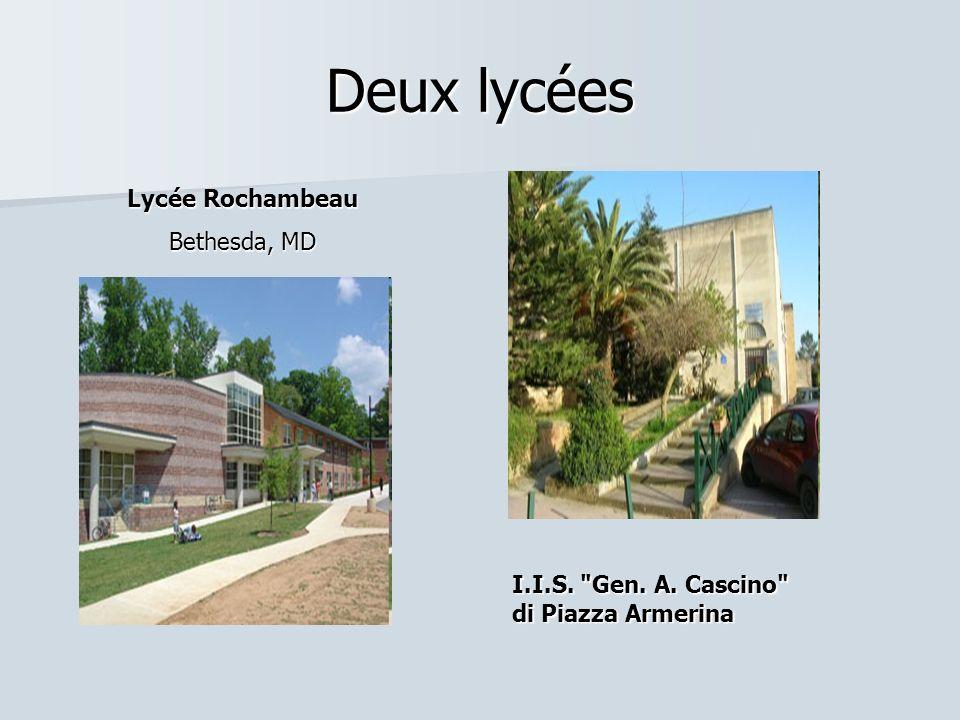 Deux lycées I.I.S. Gen. A. Cascino di Piazza Armerina Lycée Rochambeau Bethesda, MD
