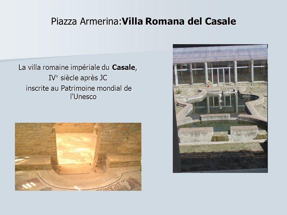 Piazza Armerina:Villa Romana del Casale La villa romaine impériale du Casale, IV° siècle après JC inscrite au Patrimoine mondial de l Unesco inscrite au Patrimoine mondial de l Unesco