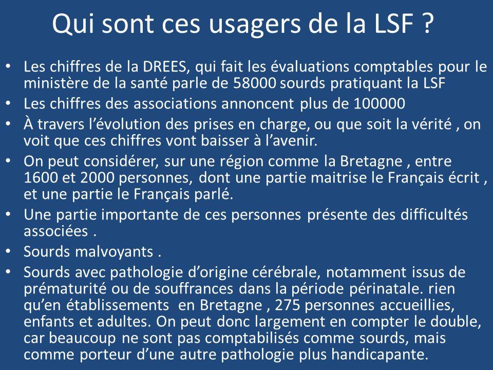 Qui sont ces usagers de la LSF ? Les chiffres de la DREES, qui fait les évaluations comptables pour le ministère de la santé parle de 58000 sourds pra