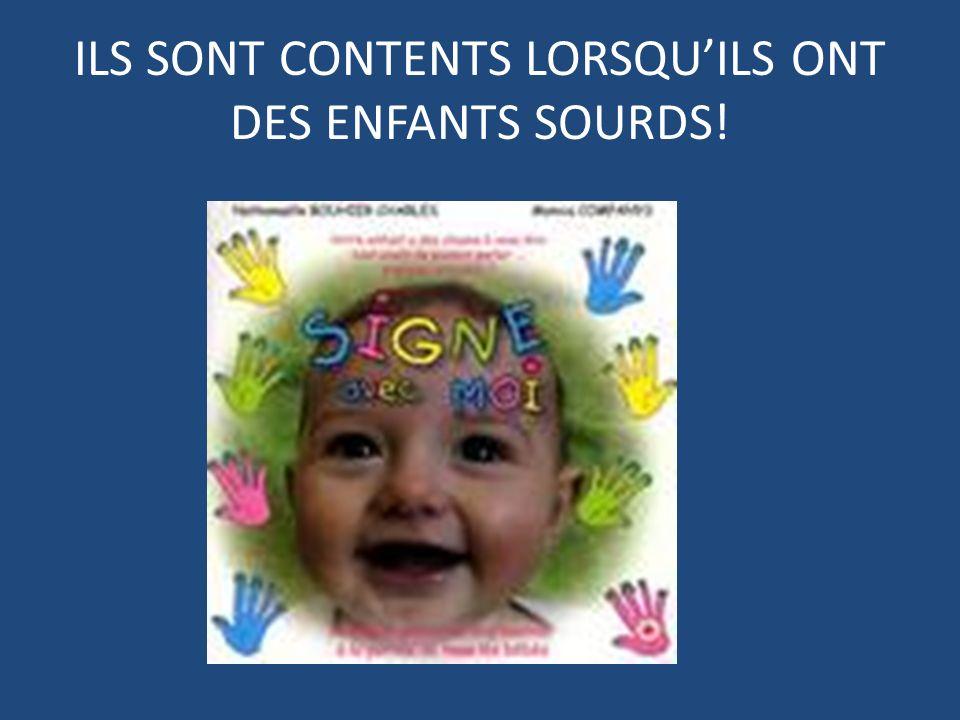 ILS SONT CONTENTS LORSQUILS ONT DES ENFANTS SOURDS!