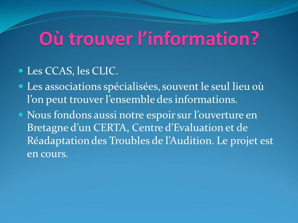 Où trouver linformation.Les CCAS, les CLIC.