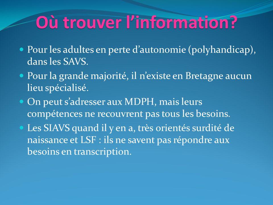 Où trouver linformation.Pour les adultes en perte dautonomie (polyhandicap), dans les SAVS.