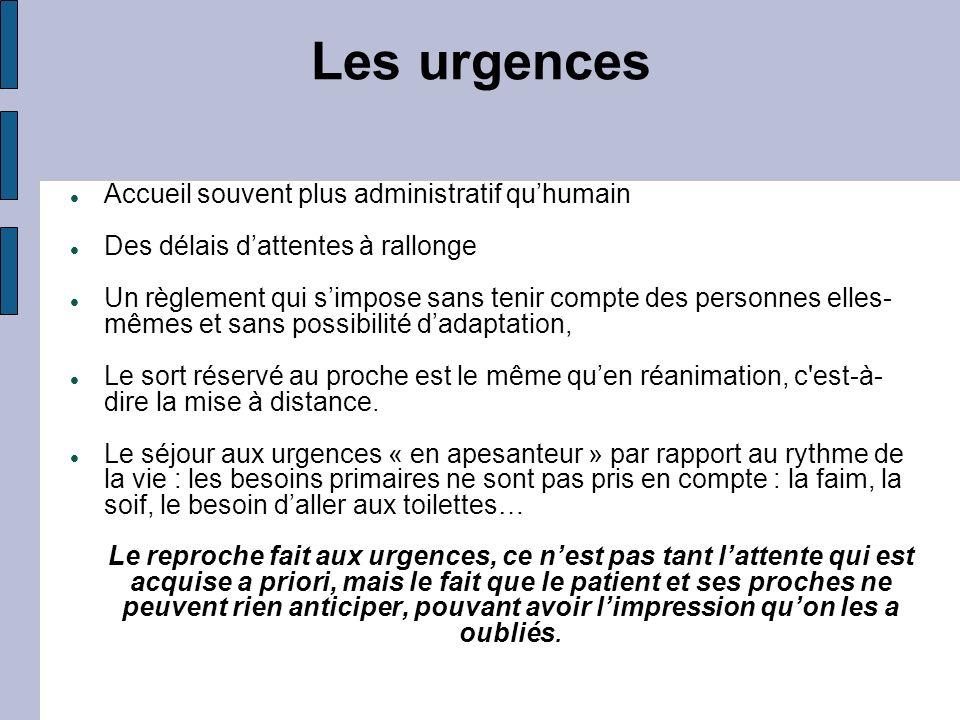 Les urgences Accueil souvent plus administratif quhumain Des délais dattentes à rallonge Un règlement qui simpose sans tenir compte des personnes elle