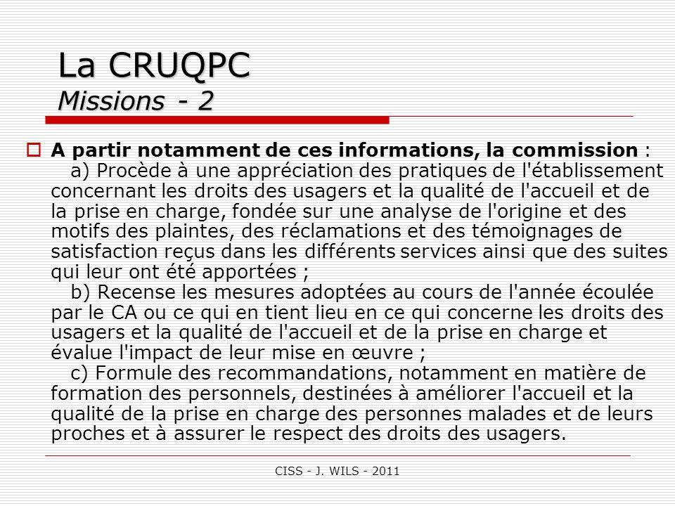 CISS - J. WILS - 2011 La CRUQPC Missions - 2 A partir notamment de ces informations, la commission : a) Procède à une appréciation des pratiques de l'