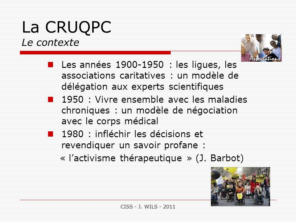 CISS - J. WILS - 2011 La CRUQPC Le contexte Les années 1900-1950 : les ligues, les associations caritatives : un modèle de délégation aux experts scie