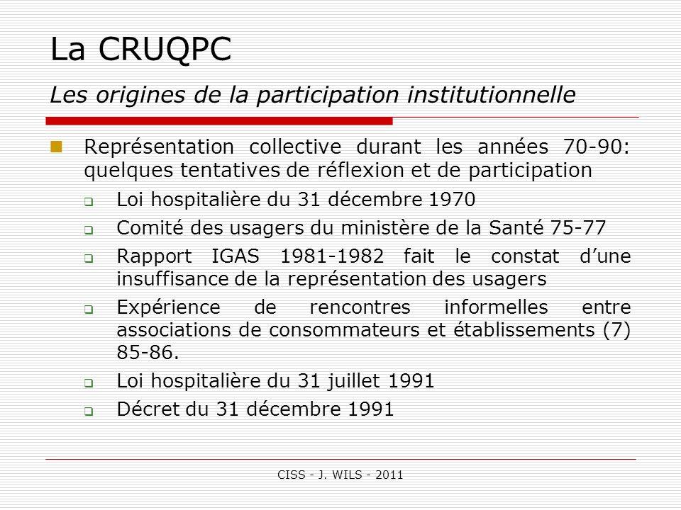CISS - J. WILS - 2011 La CRUQPC Les origines de la participation institutionnelle Représentation collective durant les années 70-90: quelques tentativ