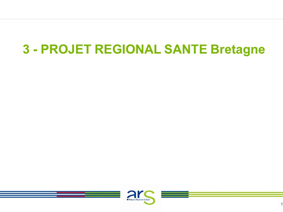 1 3 - PROJET REGIONAL SANTE Bretagne