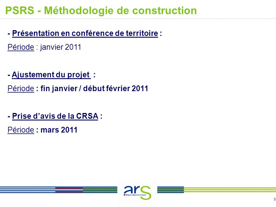 9 - Présentation en conférence de territoire : Période : janvier 2011 - Ajustement du projet : Période : fin janvier / début février 2011 - Prise davi