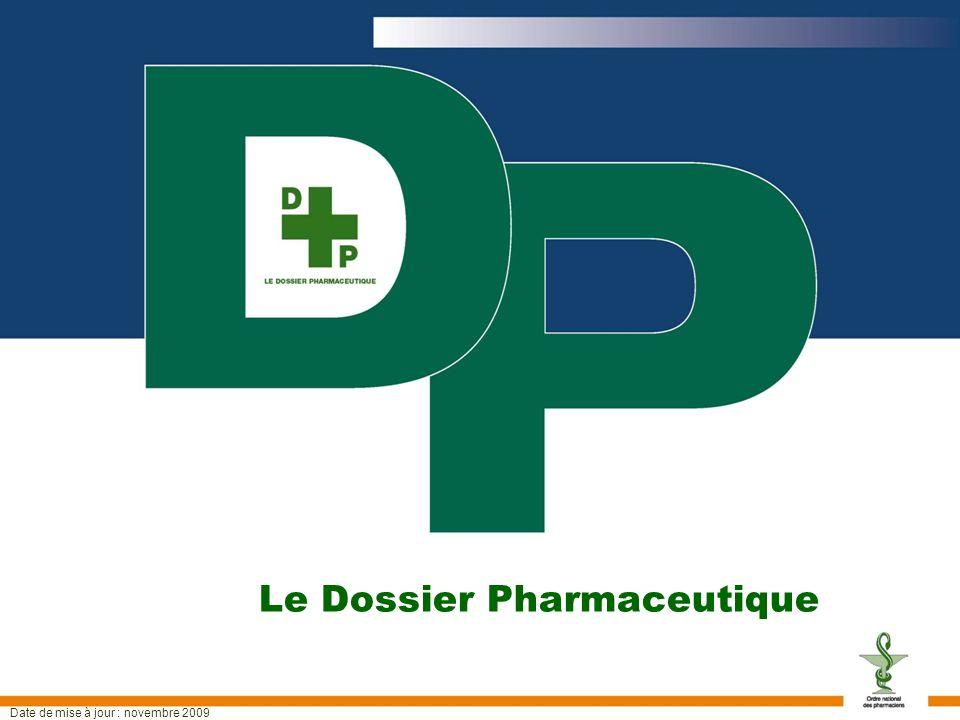 Le Dossier Pharmaceutique Date de mise à jour : novembre 2009
