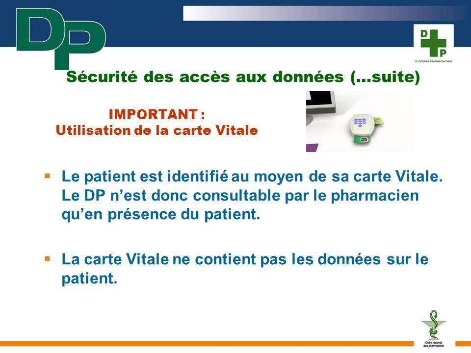 IMPORTANT : Utilisation de la carte Vitale Le patient est identifié au moyen de sa carte Vitale.