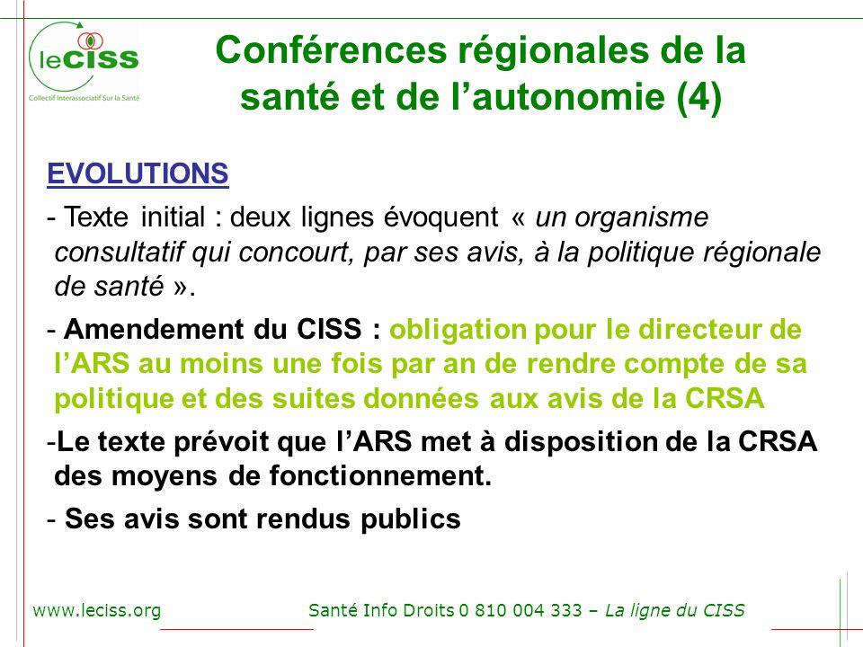 www.leciss.orgSanté Info Droits 0 810 004 333 – La ligne du CISS Conférences régionales de la santé et de lautonomie (4) EVOLUTIONS - Texte initial :
