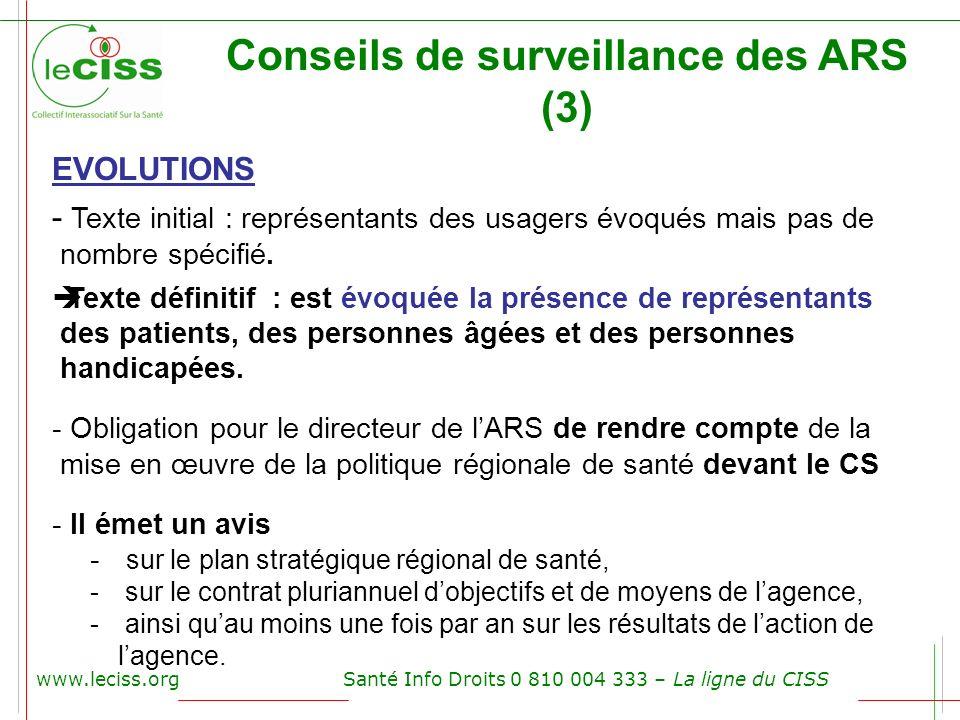 www.leciss.orgSanté Info Droits 0 810 004 333 – La ligne du CISS Conseils de surveillance des ARS (3) EVOLUTIONS - Texte initial : représentants des u