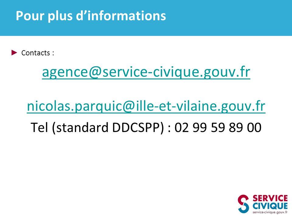 Pour plus dinformations Contacts : agence@service-civique.gouv.fr nicolas.parquic@ille-et-vilaine.gouv.fr Tel (standard DDCSPP) : 02 99 59 89 00